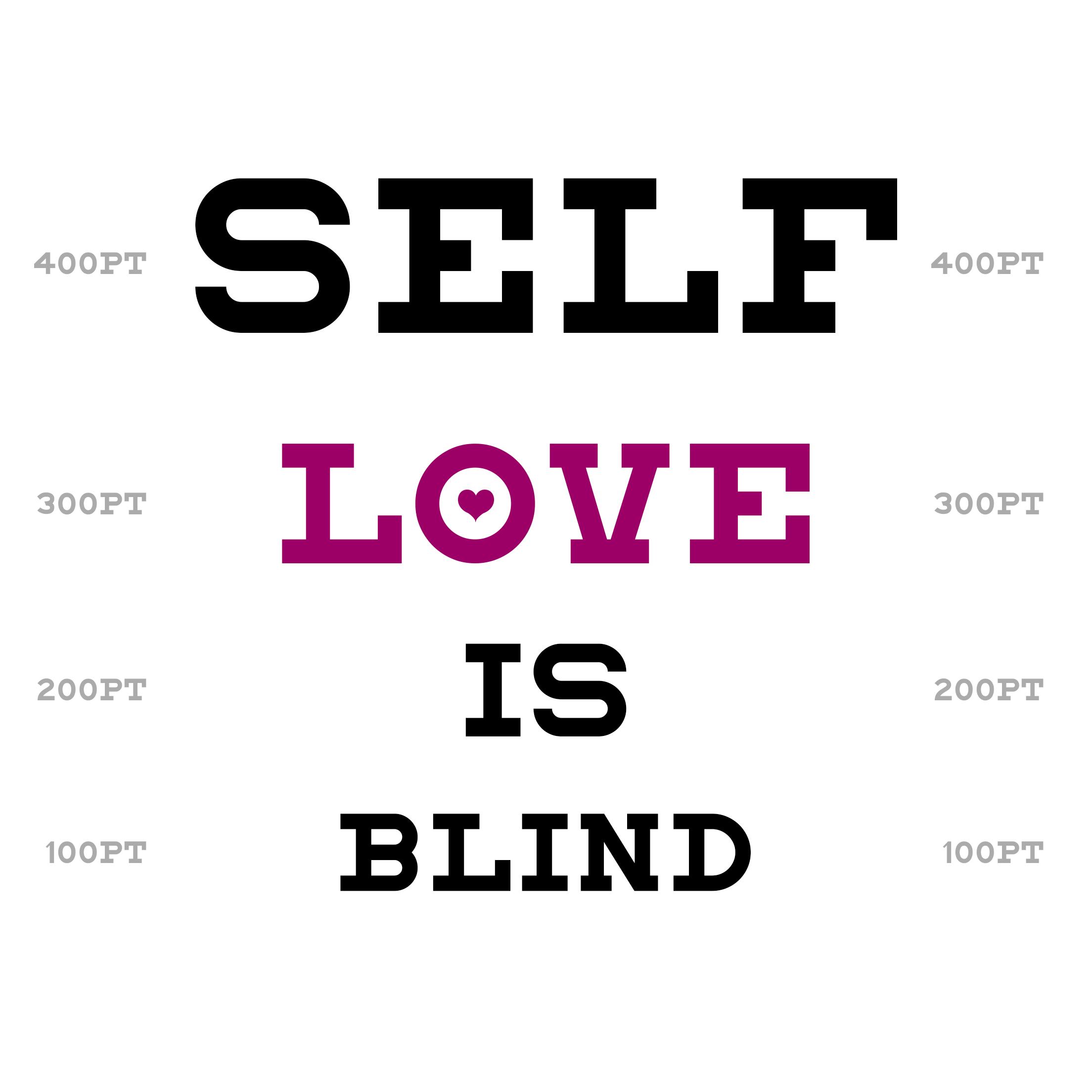 Self-Love is Blind